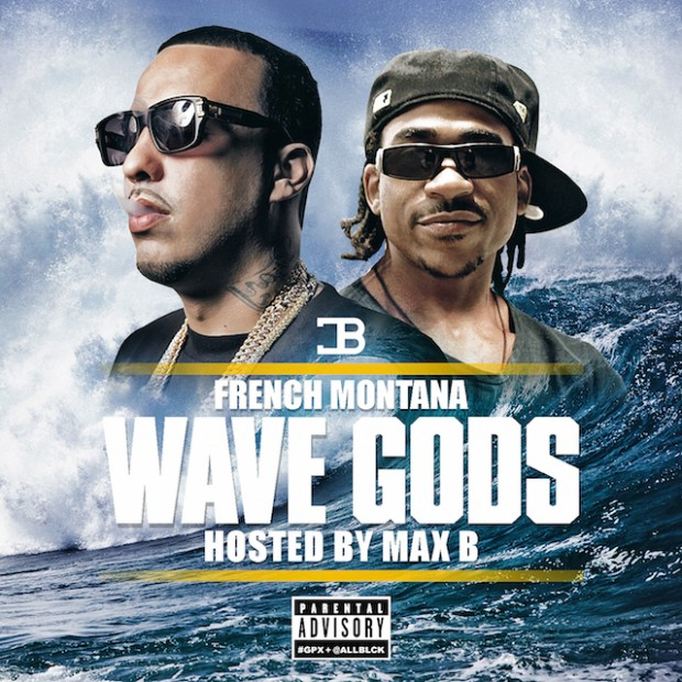 French Montana & Max B. - Wave Gods