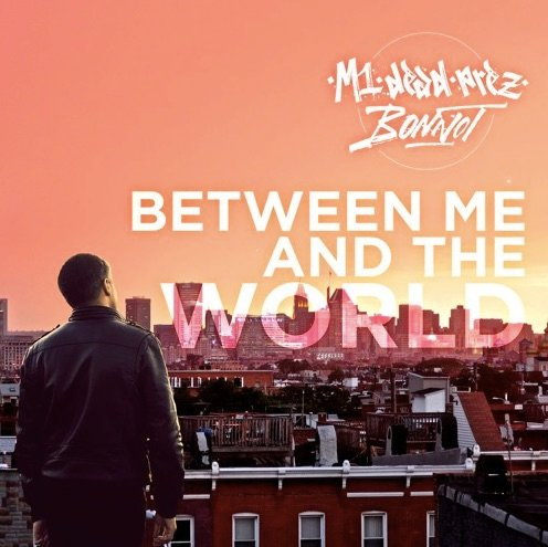M-1 & Bonnot - Between Me And The World Review