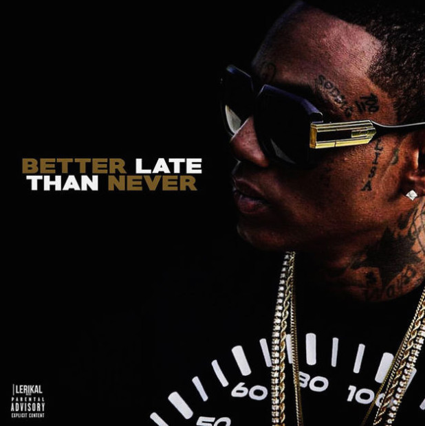 Soulja Boy - Better Late Than Never Review