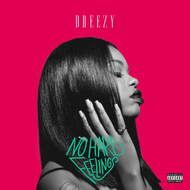 Dreezy - No Hard Feelings Review