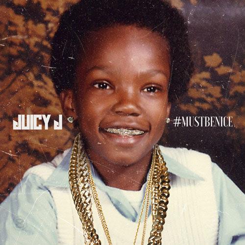 Juicy J Must B Nice