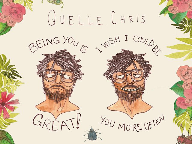 "Quelle Chris Announces ""Being You Is Great, I Wish I Could Be You More Often"" Album"