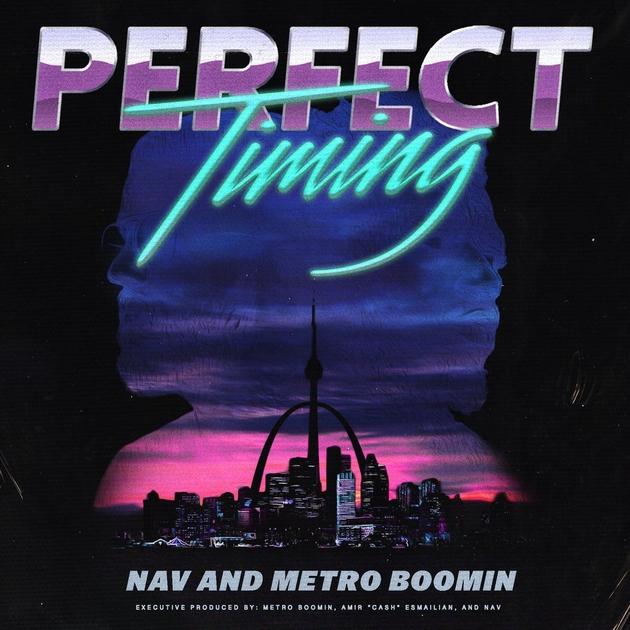 NAV & Metro Boomin's Perfect Timing