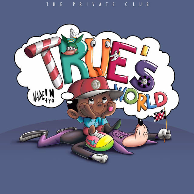 MadeinTYO drops True's World