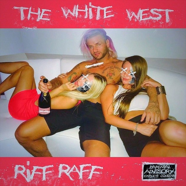 Riff Raff Drops The White West