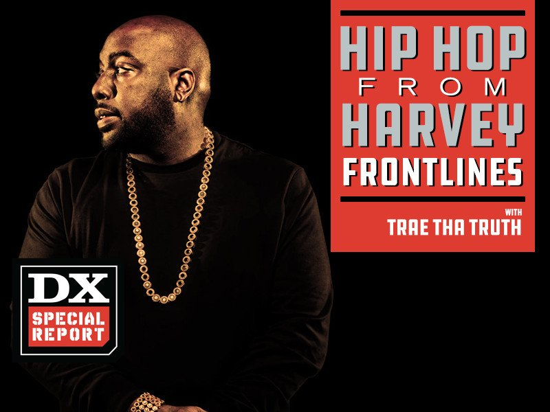 Hip Hop From The Harvey Frontlines: Trae Tha Truth, An American Hero