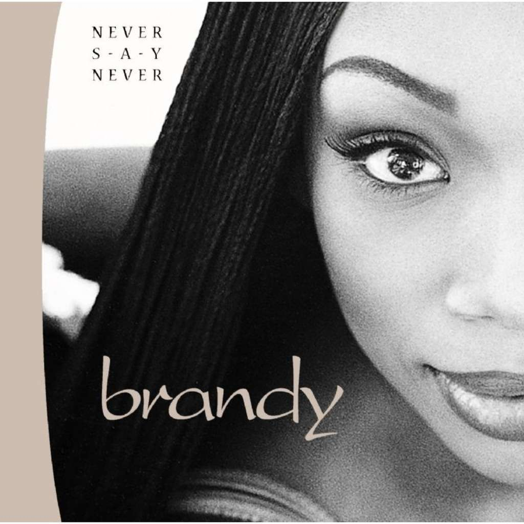 brandy never say never