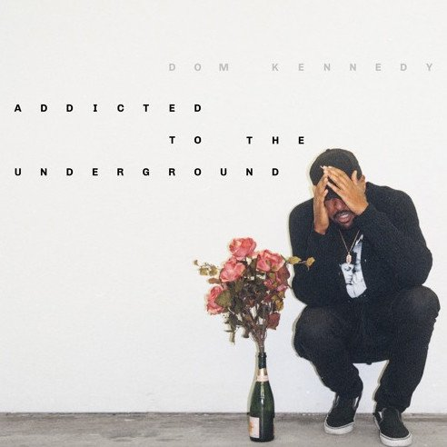 """Review: Dom Kennedy's """"Addicted To The Underground"""" Is A Light Snack In A Sea Of Heavy Meals"""