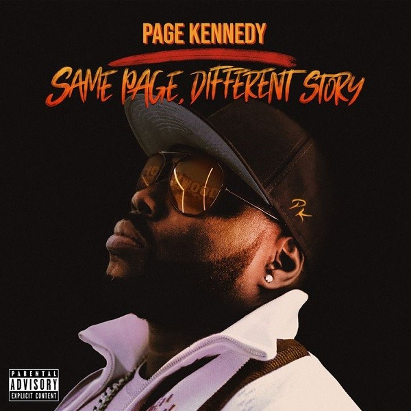 """Review: Page Kennedy's """"Same Page, Different Story"""" Unlocks Stellar MC Status"""