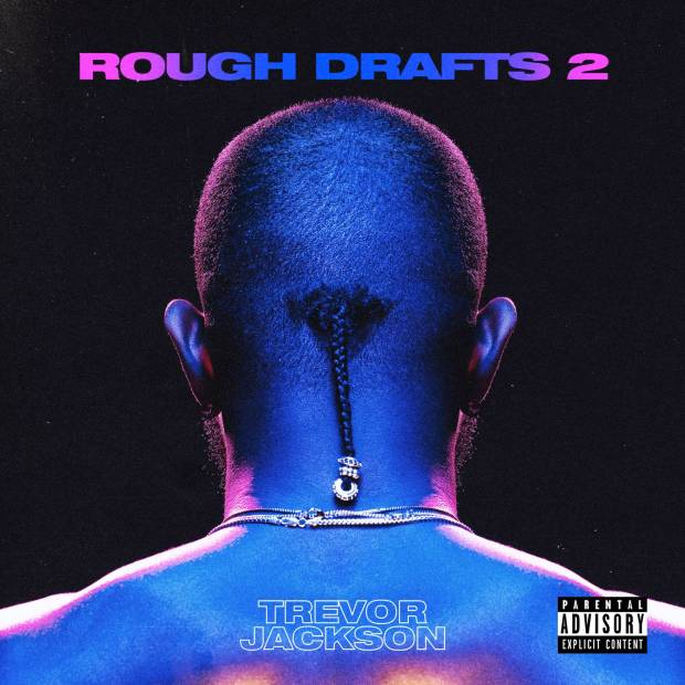 "Review: Trevor Jackson's ""Rough Drafts Pt. 2"" Proves He Needs To Focus On The Final Exam"