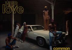 "Common - ""HER Love"" f. Daniel Caesar"