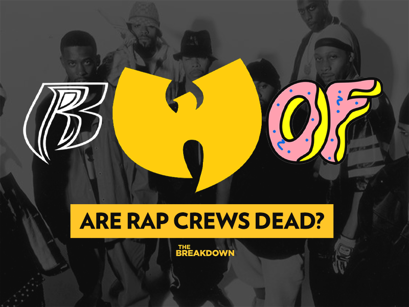 Are Rap Crews Dead? | The Breakdown