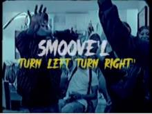 Smoove'L Is Moving In Every Direction In 'Turn Left Turn Right'