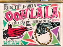 Run The Jewels & Santa Fe Klan Remix 'Ooh La La'