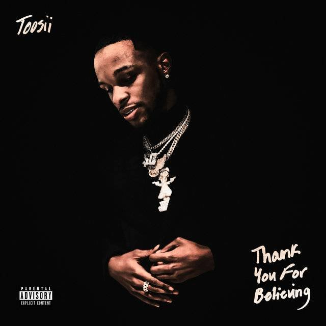 Toosii Can't Break Free From Monotony On 'Thank You For Believing' Album