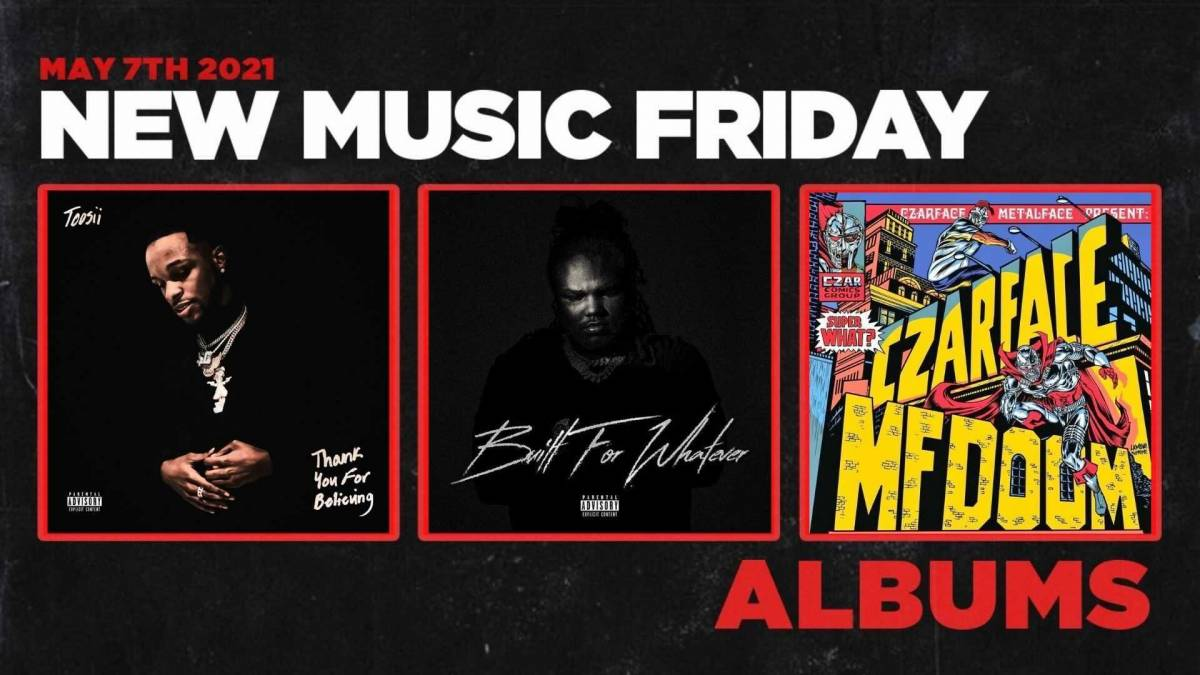 New Music Friday - New Albums From Toosii, MF DOOM + Czarface, Tee Grizzley + More