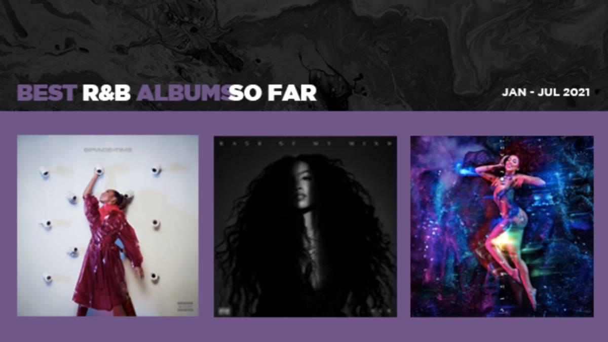 The Best R&B Albums Of 2021 ...(so far)